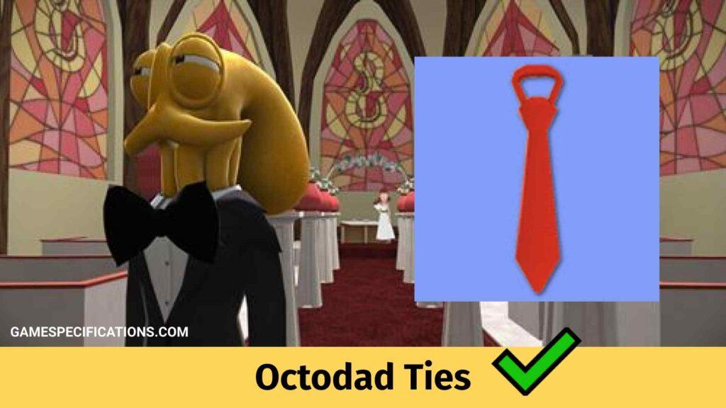 Octodad Ties